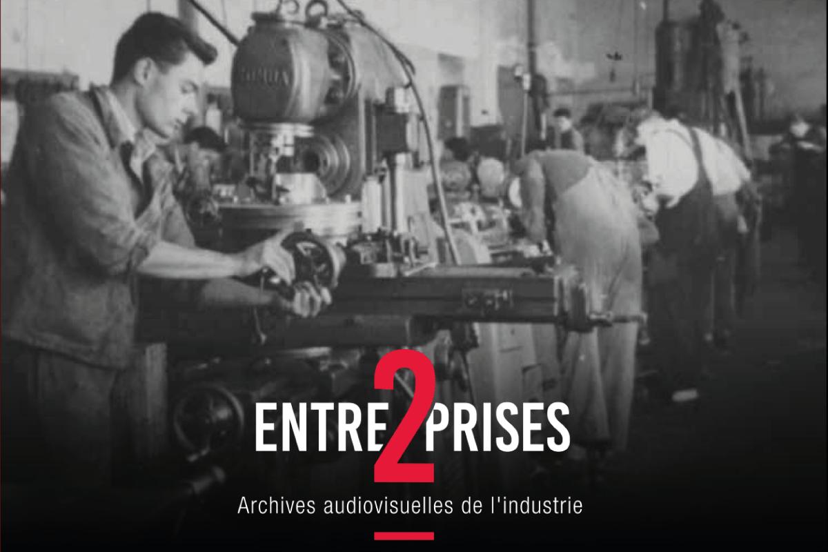 Quand archives audiovisuelles industrielles permettent de transmettre la mémoire de nos métiers d'hier et d'aujourd'hui